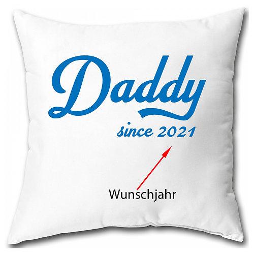 Daddy since mit Wunschjahr Kissen