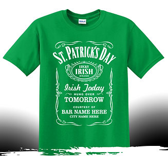 Custom St. Patricks Day T-shirt for Bars and Restraunts