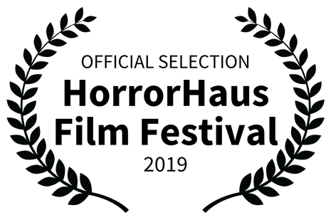 OFFICIAL SELECTION - HorrorHaus Film Fes