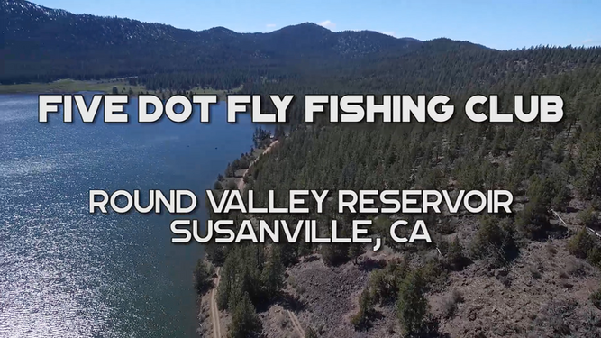 Five Dot Fly Fishing Club - Round Valley Reservoir - Northern California Private Trout Fishery