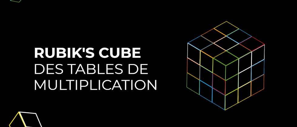Le Rubik's cube des tables de multiplication