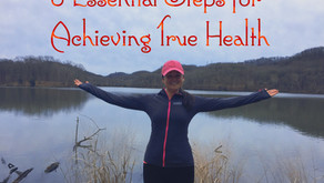 8 Essential Steps For Achieving True Health