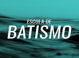 Escola de Batismo
