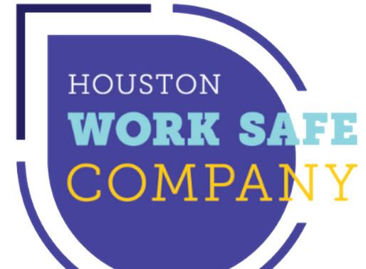 Houston Implements Work Safe Principles