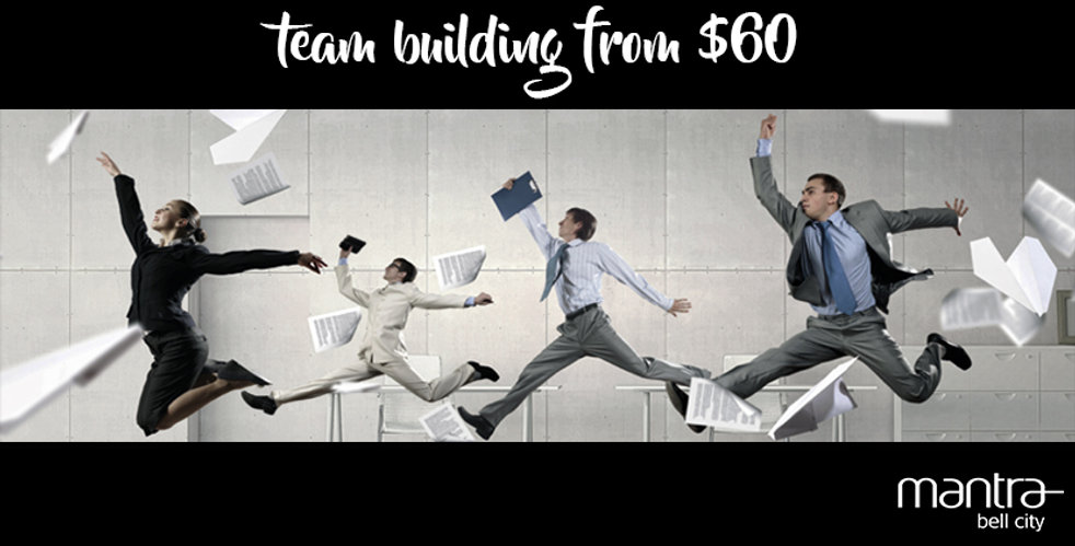 team building from $60 - Mantra Bell Cit