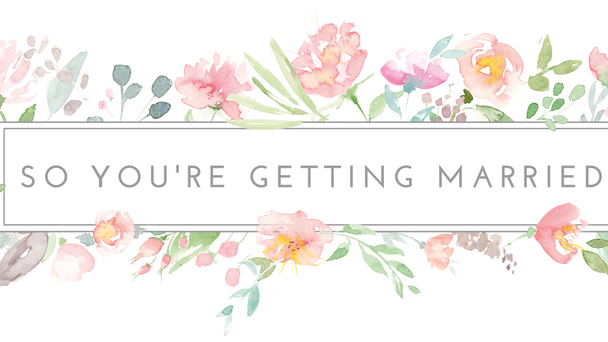 So You're Getting Married Feature