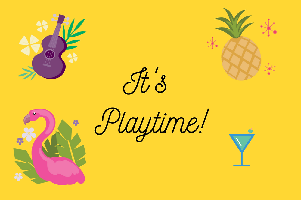Yellow graphic with a flamingo, a guitar, a pineapple and a martini glass on with the words It's playtime across it