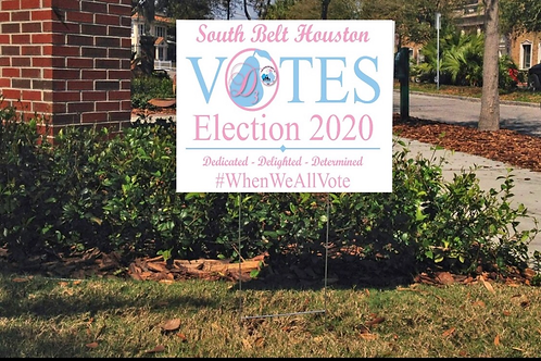 South Belt Houston Votes Yard Signs