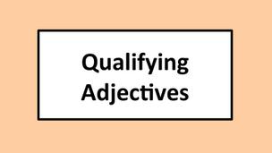 Qualifying Adjectives