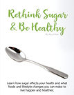 RETHINK SUGAR AND BE HEALTHY cover.jpg