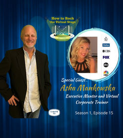 How to Rock the Virtual Stage Show with Asha Mankowska