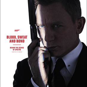 Review: 'Blood, Sweat and Bond: Behind the Scenes of SPECTRE' (2015) Aut. Rankin
