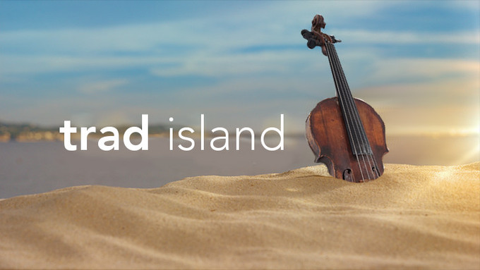 TRAD MUSIC VERSION OF 'LOVE ISLAND' CALLED 'TRAD ISLAND' TO START THIS WEEK