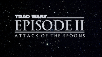 TRAD WARS: EPISODE II - Attack of the Spoons