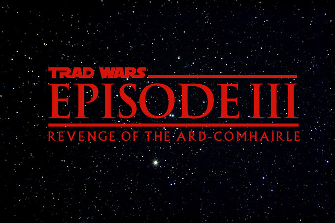 TRAD WARS: EPISODE III - Revenge of the Ard Comhairle