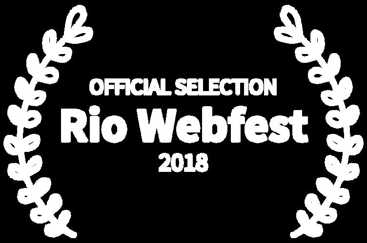 OFFICIAL SELECTION - Rio Webfest - 2018.