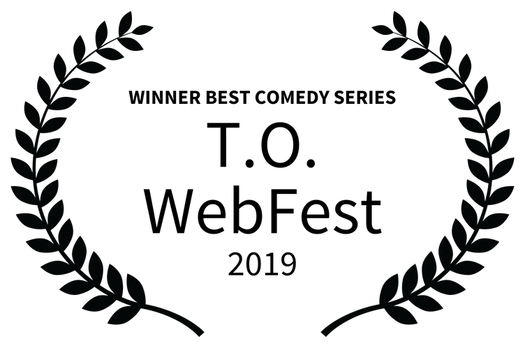 WINNER BEST COMEDY SERIES - T.O. WebFest
