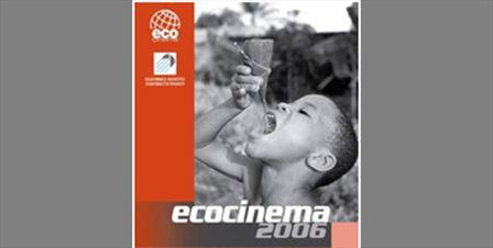 The Kokkalis Foundation supports Ecocinema-International Film Festival 2006