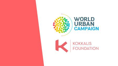 Το Ίδρυμα Κόκκαλη συμμετέχει στο World Urban Campaign ως Associate Partner