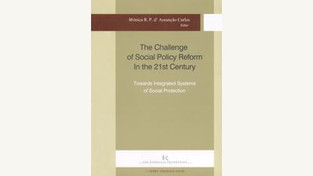 The Challenge of Social Policy Reform in the 21st Century: Towards Integrated Systems of Social Prot