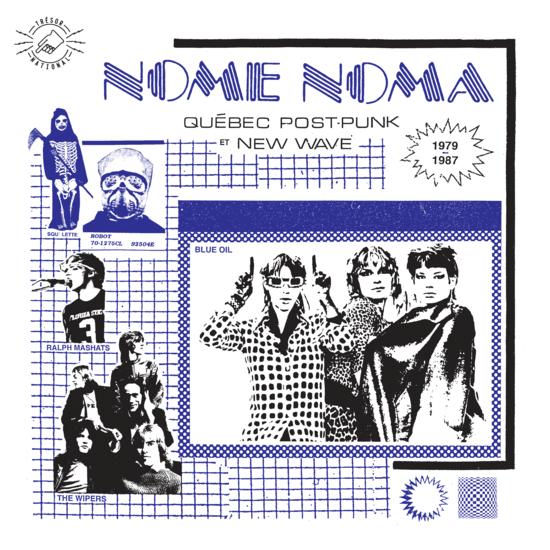 NOME NOMA | Québec Post-Punk et New Wave 1979-1987