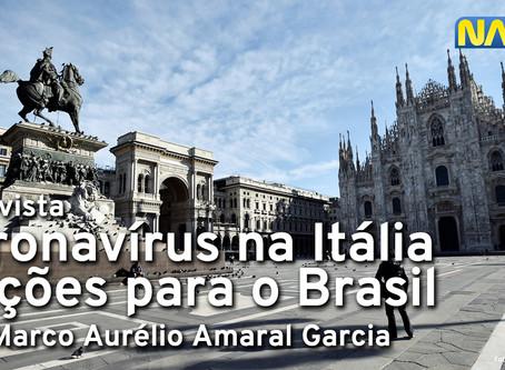 Entrevista: Coronavírus na Itália e as lições para o Brasil, com Marco Aurélio Amaral Garcia