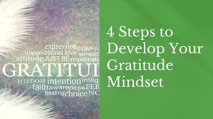 4 Steps to Develop Your Gratitude Mindset