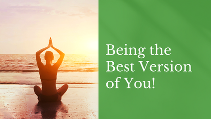 Being the Best Version of You!