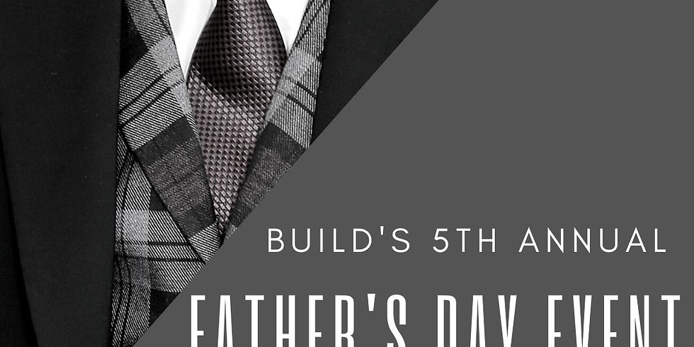 BUILD's 5th Annual Father's Day Event