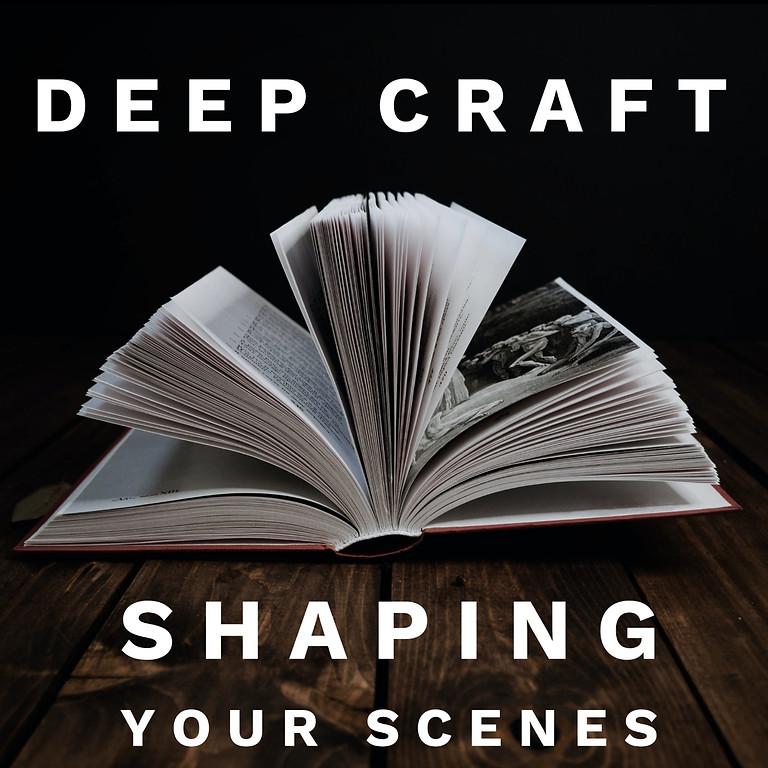 Deep Craft: Shaping Scenes Summer Intensive