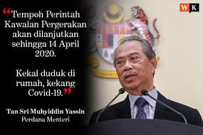 """Tempoh """"Perintah Kawalan Pergerakan"""" dilanjutkan hingga ke 14 April 2020."""