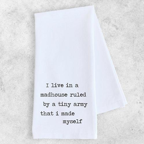 I live in a madhouse... Tea Towel