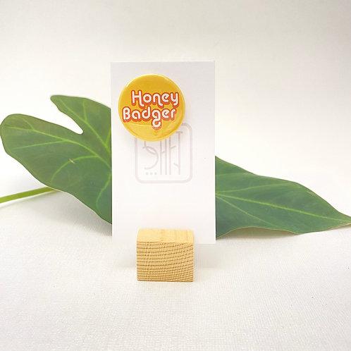 Honey Badger Pin back Badges
