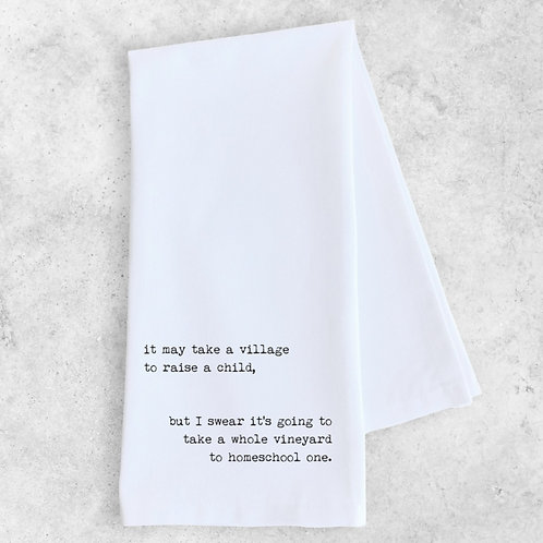 it may take a village...Tea Towel