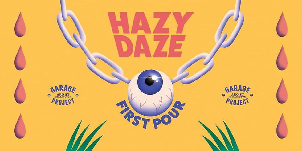 Hazy Daze: First Pour