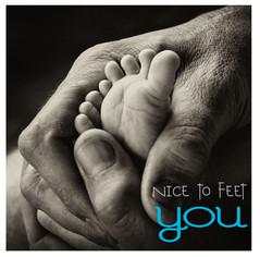 nice to feet you