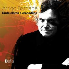 "Arrigo Barnabé, ""Claras e Crocodilos"", 2014"