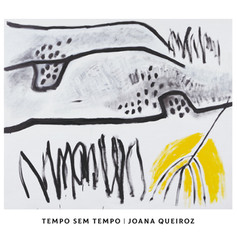 """Joana Queiroz, """"Tempo sem Tempo"""", 2019"""