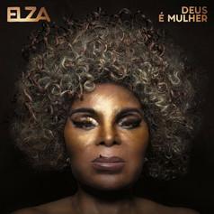 """Elza Soares, """"Deus é Mulher"""", 2018"""