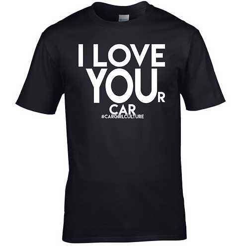 I love YOUr car Tshirt