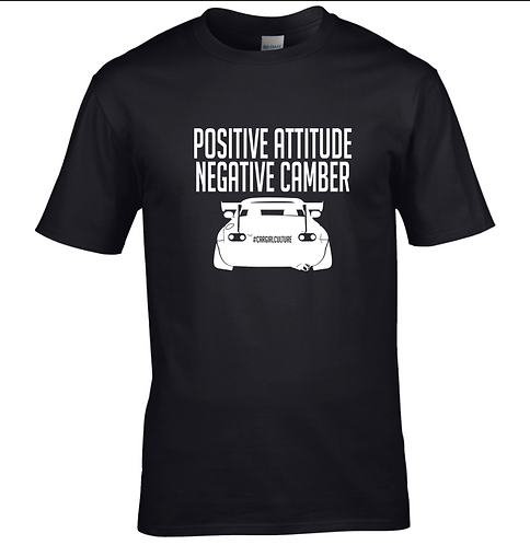 Positive attitude negative camber Tshirt