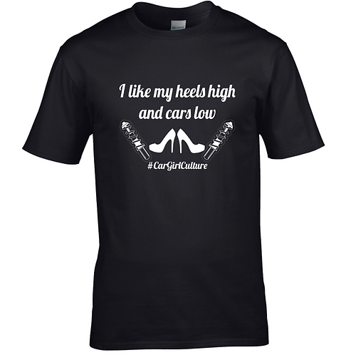 I like my heels high Tshirt
