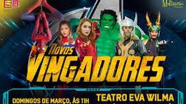 Os Novos Vingadores no Teatro Eva Wilma
