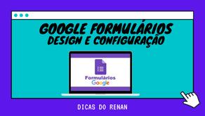 Google Formulário- Design e Configuração