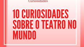 10 Curiosidades sobre o Teatro no mundo