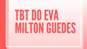 tbt do Eva Milton Guedes