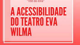 Teatro Eva Wilma mais acessível