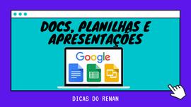 Google Documentos, Planilhas e Apresentações