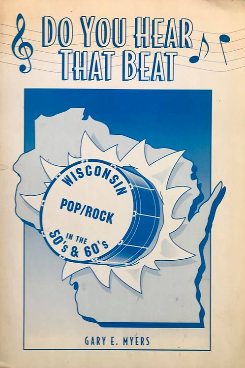 DO YOU HEAR THAT BEAT - Wisconsin 60's - (Gary E. Myers)