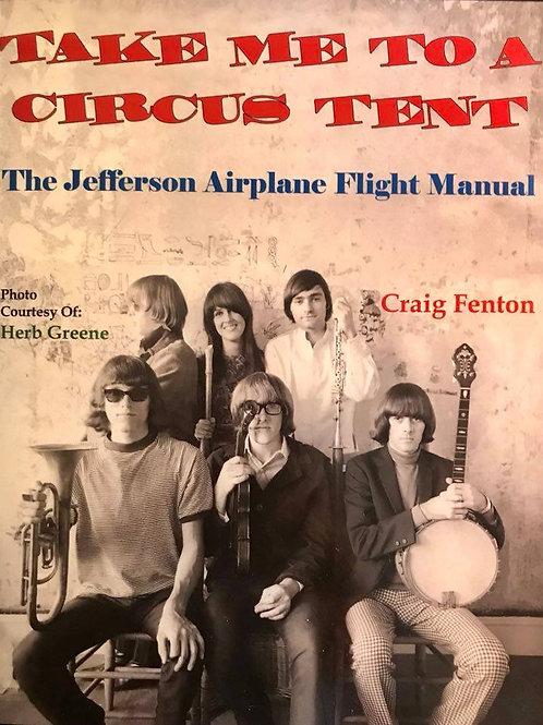 "TAKE ME TO CIRCUS TENT ""The Jefferson Airplane Flight Manual"""
